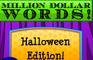 Million $ Words Halloween