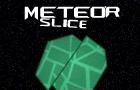 Meteor Slice