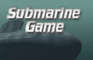 The Submarine Game