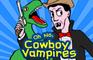 On No, Cowboy Vampires