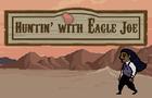 Huntin' With Eagle Joe