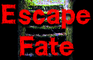 Escape Fate