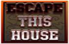 Escape This House