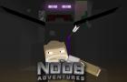 The Noob Adventures Episode 6