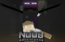 The Noob Adventures Episode 6