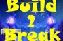 Build 2 Break