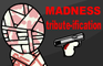 Madness Tribute-ification