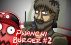 Pwanchi Burger Episode 2