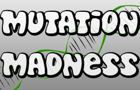 Mutation Madness