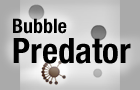 Bubble Predator