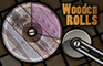 Wooden Rolls