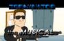 Terminator the Musical