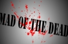 MAD of the Dead:trailer