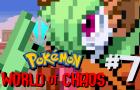 PKMN World of Chaos Ep 7