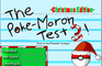 The Poke Moron Test 3