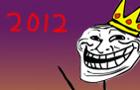 Trollpocalypse 2012