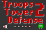 Troops Tower Defense 2