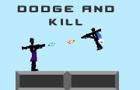 Dodge And Kill