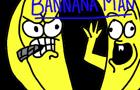 BannanaMan