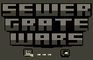 Sewer Grate Wars
