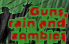 Guns, Rain and Zombies