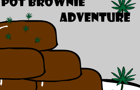 Pot Brownie Adventure