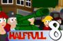 Half Full Episode 8
