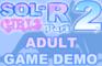 Sol-R Girls Part 2 Demo