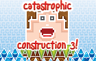 CatastrophicConstruction3