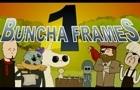 Buncha Frames 1