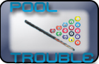 Pooltrouble