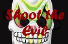 Shoot the Evil
