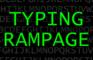 Typing Rampage