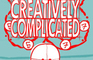Creatively Complicated