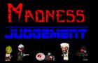 Madness: Judgment
