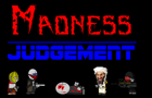 Madness: Judgment