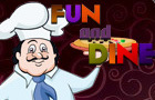 Fun And Dine