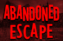 Abandoned Escape