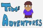 Tim's Adventures