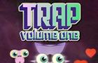 Trap: Volume One