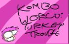 KTK: Turkey Trouble