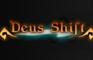 Deus Shift