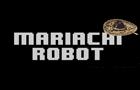 Mariachi Robot