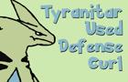Tyranitar, Defense Curl