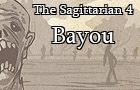 The Sagittarian 4: Bayou