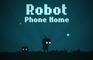 Robot Phone Home