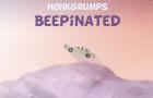 HONK GRUMPS BEEPINATED