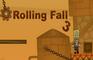 Rolling Fall 3