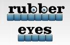 Rubber Eyes