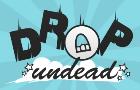 Drop Undead